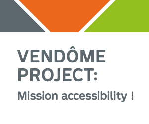 Vendôme Project : mission accessibility!